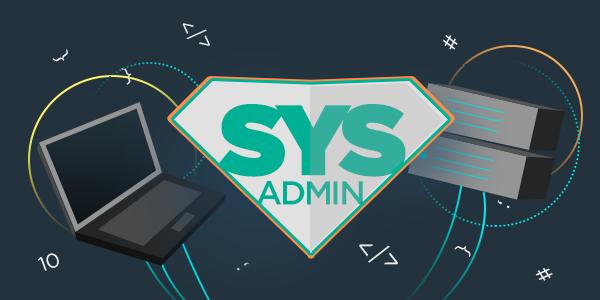 5 ferramentas que todo SysAdmin precisa conhecer